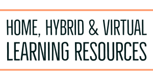 Home Hybrid and Virtual Learning Resources